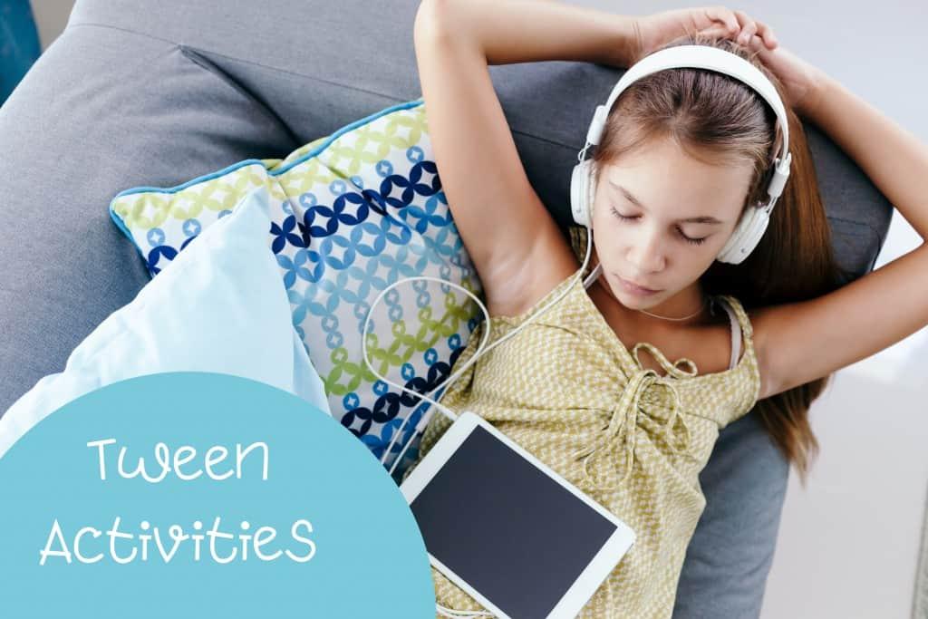 activities for tweens